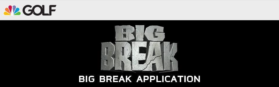 Big Break Application